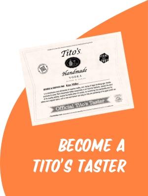 Become a Tito's taster